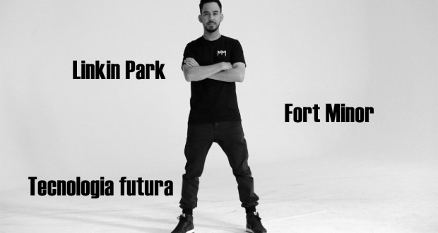 Mike Shinoda: Fort Minor, Linkin Park e Tecnologia
